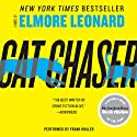 Cat Chaser (       UNABRIDGED) by Elmore Leonard Narrated by Frank Muller