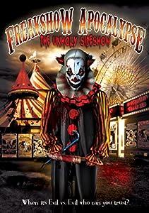 Freakshow Apolcalypse: The Unholy Sideshow