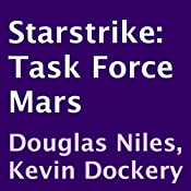 Task Force Mars: Starstrike, Book 2 | [Douglas Niles, Kevin Dockery]