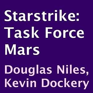 Task Force Mars: Starstrike, Book 2 | [Douglas Niles, Kevin Dockery]