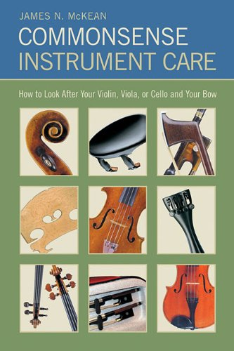 Commonsense Instrument Care How to Look After Your Violin Viola or Cello and Bow Strings Guide096261842X
