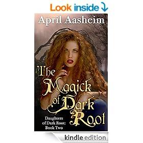 The Magick of Dark Root (Daughters of Dark Root Book 2)