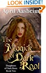 The Magick of Dark Root: A Paranormal...