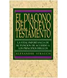 El Diacono: del Nuevo Testamento: El Ministerio de Misericordia de La Iglesia = The New Testament Deacon: Minister of Mercy (9589359027) by Strauch, Alexander