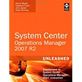 System Center Operations Manager (OpsMgr) 2007 R2 Unleashed: Supplement to System Center Operations Manager 2007 Unleashedby Kerrie Meyler