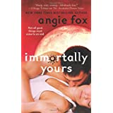 Immortally Yours ~ Angie Fox