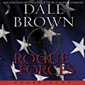 Rogue Forces (       UNABRIDGED) by Dale Brown Narrated by William Dufris