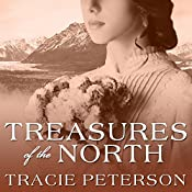 Treasures of the North: Yukon Quest, Book 1 | [Tracie Peterson]