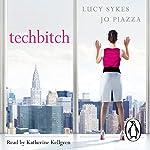Techbitch | Lucy Sykes,Jo Piazza