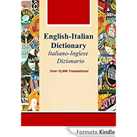 English-Italian Dictionary, Italiano-Inglese Dizionario (Over 12,000 Translations! Learn How to Speak Italian Language Tools)