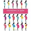 Countdown To Baby A Day By Day Journal For Moms To Be