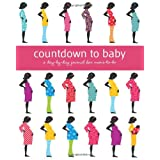 Countdown to Baby: A Day-by-Day Journal for Moms-to-Be ~ Aimee Chase