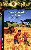 """Afficher """"La Cabane magique n° 14<br /> Dans la geule des lions"""""""