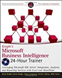 img - for Knight's Microsoft Business Intelligence 24-Hour Trainer (Book & DVD) 1st edition by Knight, Brian, Knight, Devin, Jorgensen, Adam, LeBlanc, Patr (2010) Paperback book / textbook / text book