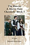 img - for The Rescue, A Mirror Gate Chronicle Book 3 (The Mirror Gate Chronicles) book / textbook / text book