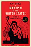 Marxism in the United States: Remapping the History of the American Left