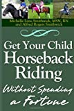 img - for Get Your Child Horseback Riding: Without Spending A Fortune book / textbook / text book