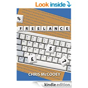 FREELANCE - A WRITER'S LIFE: HOW TO EARN EXTRA MONEY (OR A LIVING) FROM WORDS