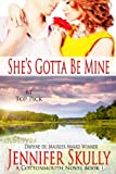 Shes Gotta Be Mine (A sexy, funny mystery/romance, Cottonmouth Book 1) (Cottonmouth Series)