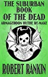 The Suburban Book of the Dead - Armageddon III: The Remake (Armageddon Trilogy 3) (English Edition)