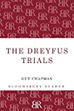 Guy Chapman The Dreyfus Trials (Bloomsbury Reader)