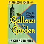 The Gallows in My Garden (       UNABRIDGED) by Richard Deming Narrated by Joe Barrett