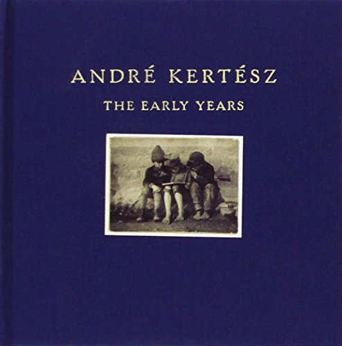 Andre Kertesz: The Early Years