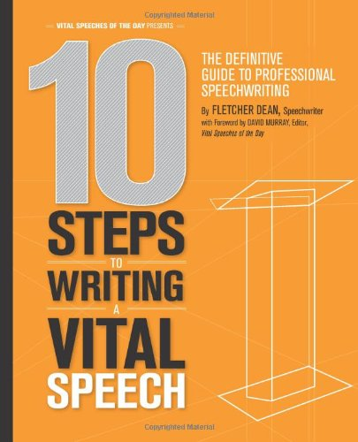 10 Steps to Writing a Vital Speech: The Definitive Guide...
