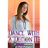 Dance with a Demon II (Paranormal lactation fetish erotic romance)by Pen Penguin