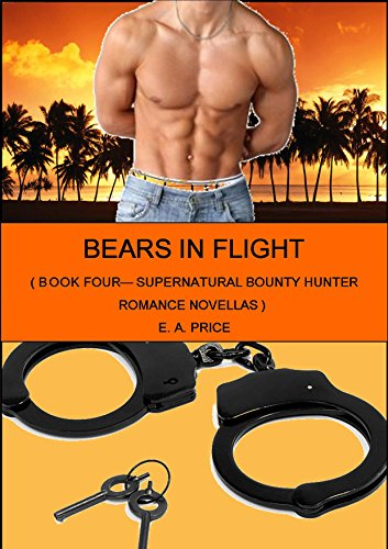 E A Price - Bears In Flight: Book Four - Supernatural Bounty Hunters Romance Novellas (English Edition)