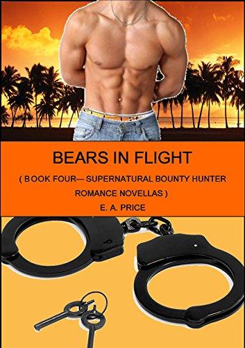 E A Price - Bears In Flight: Book Four - Supernatural Bounty Hunters Romance Novellas