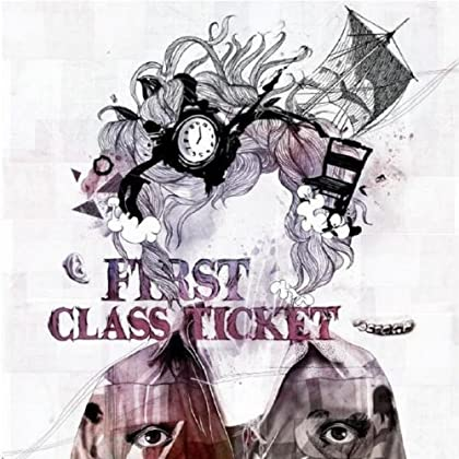 First Class Ticket - Can't Bite My Tongue No Longer