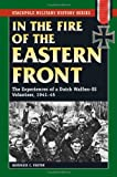 In the Fire of the Eastern Front: The Experiences of a Dutch Waffen-SS Volunteer, 1941-45 (Stackpole Military History)