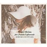 Mujer Divina - Homenaje a Agustín Lara