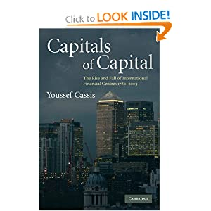 Capitals of Capital: A History of International Financial Centres, 1780-2005 Youssef Cassis and Jacqueline Collier
