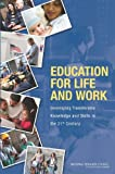 img - for Education for Life and Work: Developing Transferable Knowledge and Skills in the 21st Century book / textbook / text book