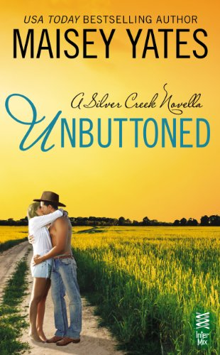 Unbuttoned (A Silver Creek Romance) by Maisey Yates