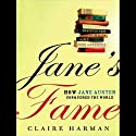 Jane's Fame: How Jane Austen Conquered the World (       UNABRIDGED) by Claire Harman Narrated by Wanda McCaddon