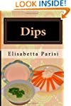 Dips: Dip cookbook for dip recipes fr...