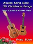 Ukulele Song Book:  20 Christmas Song...
