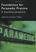 Foundations for Paramedic Practice A theoretical perspective by Amanda Blaber