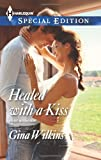 Healed with a Kiss (Harlequin Special Edition\Bride Mountain)