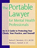 img - for The Portable Lawyer for Mental Health Professionals: An A-Z Guide to Protecting Your Clients, Your Practice, and Yourself by Barton E. Bernstein JD LMSW (1998-08-15) book / textbook / text book