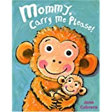 Mommy, Carry Me Please! (Jane Cabrera Board Books) ~ Jane Cabrera