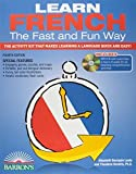 img - for Learn French the Fast and Fun Way with MP3 CD: The Activity Kit That Makes Learning a Language Quick and Easy! (Fast and Fun Way Series) by Heywood Wald (2014-05-01) book / textbook / text book