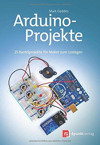 arduino-projekte-25-bastelprojekte-fur-maker-zum-loslegen