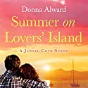 Summer on Lovers' Island (       UNABRIDGED) by Donna Alward Narrated by Elisabeth Rodgers