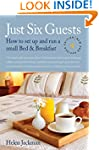 Just Six Guests: How to Set Up and Ru...