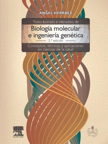 Texto ilustrado e interactivo de biología molecular e ingeniería genética + StudentConsult en español: Conceptos, técnicas y aplicaciones en ciencias de la salud