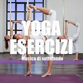 Yoga esercizi: musica di sottofondo per lezioni di yoga e pilates